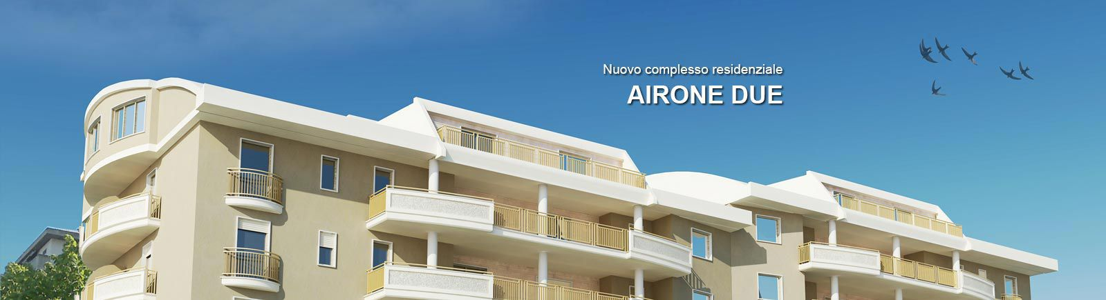 Nuovo complesso residenziale AIRONE DUE c